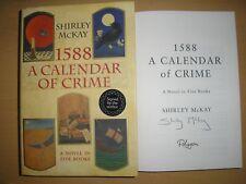 SHIRLEY MCKAY - 1588 : A CALENDAR OF CRIME  1st/1st   HB/DJ  2016  SIGNED