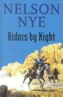 Riders by Night Hardcover Nelson C. Nye