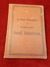 """ANTIQUE 1911 BOOK """"A SHORT EXPOSITION OF Dr. MARTIN LUTHUR'S SMALL CATECHISM"""""""