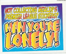N°T MAN YOU'RE LONELY ! STICKER MERLIN PREMIER LEAGUE 1997