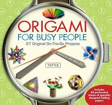 Origami for Busy People: 27 Original On-The-Go Projects [Origami Book, 48 Papers