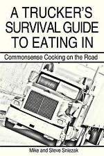 NEW A Trucker's Survival Guide to Eating In: Commonsense Cooking on the Road