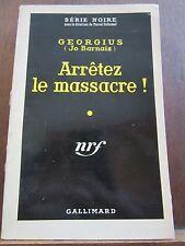Georgius (Jo Barnais): Arrêtez le massacre! / Gallimard Série Noire N°530, 1959