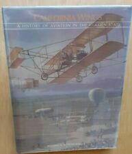 1984 California Wings : A History of Aviation  Golden State by Schoneberger...