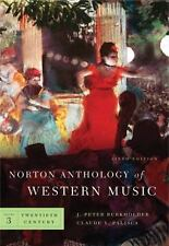 The Norton Anthology of Western Music Vol. 3 by J. Peter Burkholder and...