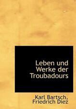 Leben Und Werke Der Troubadours: By Karl Bartsch, Friedrich Diez