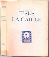 FRANCIS CARCO ¤ JESUS LA CAILLE ¤ 1929 EMILE HAZAN ¤ EAUX-FORTES DIGNIMONT