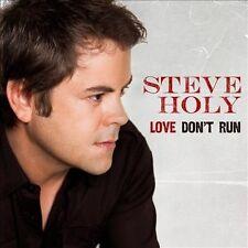 Love Don't Run * by Steve Holy (CD, Sep-2011, Curb)