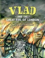 Vlad and the Great Fire of London by Kate Cunningham 9780995520509 | Brand New