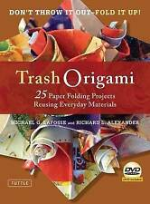 Trash Origami: 25 Exciting folded projects you can make with recycled paper...