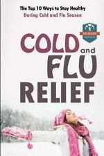 Flu Remedies - Natural Cold Cures - Disease Prevention - Vaccines: Cold and...