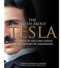 THE TRUTH ABOUT TESLA MYTH OF LONE GENIUS INNOVATION CHRISTOPHER COOPER HARDBACK