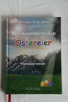 Wo kommen die Ostereier her? von Bernhard W. Rau, Fantasyroman, Buch wie neu