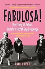 Fabulosa!: The Story of Polari, Britain's Secret Gay Language by Paul Baker, NEW