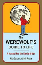 The Werewolf's Guide to Life: A Manual for the Newly Bitten-ExLibrary