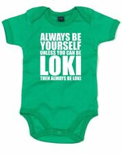 Always Be Yourself Unless You Can Be Loki, Printed Baby Grow Baby Shower Gift