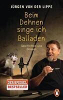 Beim Dehnen singe ich Balladen von Jürgen von der Lippe (2016, Taschenbuch)