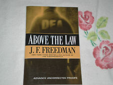 ABOVE THE LAW by J. .F. FREEDMAN   *SIGNED*  -ARC-  JA