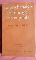Serge Moscovici * La psychanalyse son Image et son Public * P.U.F * 1976