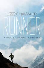 Runner: A short story about a long run,Hawker, Lizzy,Excellent Book mon000011459