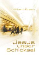 Wilhelm Busch-Jesus unser Schicksal (Special-Edition) (*NEU*)