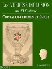 Les verres à inclusion du XIXe - cristallo-cérames et émaux - L. Darnis -cristal