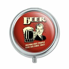 Beer Helping Ugly People Have Sex Since 1862 Funny Pill Case Trinket Gift Box