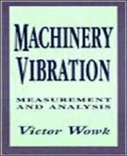 Machinery Vibration: Measurement and Analysis, Wowk, Victor