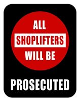 SHOPLIFTERS WILL BE PROSECUTED Retail Store Sign Policy Business Shop Area Sign
