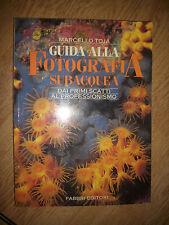MARCELLO TOJA - GUIDA ALLA FOTOGRAFIA SUBACQUEA - ED:FABBRI - PRIMA ED:1996 (PS)