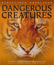 Dangerous Creatures (Kingfisher Knowledge), Wilkes, Angela | Paperback Book | Go