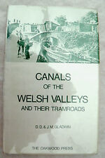 CANALS OF THE WELSH VALLEYS AND THEIR TRAMROADS by D.D. Gladwin (Hardback/DUSTWR