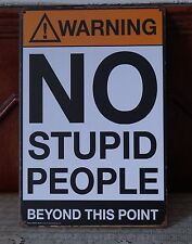 WARNING NO STUPID PEOPLE Tin Signs Rustic Poster Home Pub Bar Wall Decor