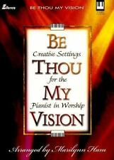 Be Thou My Vision: Creative Settings for the Pianist in Worship Lillenas Public