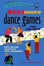 101 More Dance Games for Children: New Fun and Creativity with Movement: By R...