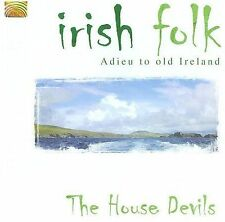 House Devils-Irish Folk: Adieu To Old Irela CD NEW