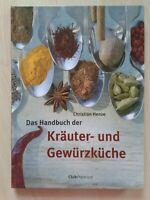 Das Handbuch der Kräuter- und Gewürzküche, mit Rezepten, 2008