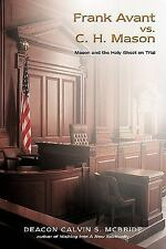 Frank Avant vs. C. H. Mason: Mason and the Holy Ghost on Trial (Paperback or Sof