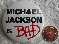 """MICHAEL JACKSON is BAD Old Vtg 80`s/90`s Large Button Pin Badge(52mm-2"""")"""