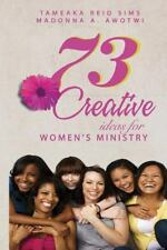 73 Creative Ideas for Women's Ministry by Tameaka Sims (2015, Paperback,...