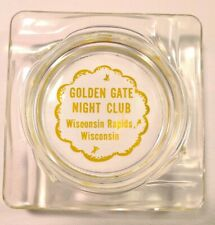 Golden Gate Night Club - Advertising Ashtray - Wisconsin Rapids - Tobacciana