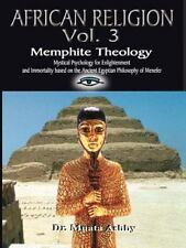 African Religion Volume 3: Memphite Theology and Mystical Psychology: By Muat...