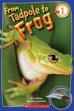 Scholastic Reader Level 1: From Tadpole to Frog, Zoehfeld, Kathleen Weidner, Goo