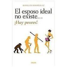 El esposo ideal no existe. Hay peores! (Spanish Edition) (Vivir Mejor-ExLibrary