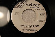 """SUE THOMPSON 45rpm """"Have a Good Time"""" & """"If The Boy"""" Hickory Records Nashville"""