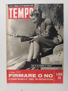 TEMPO rivista 1946 nr 44 - PARIGI - TRATTAO DI PACE - ottimo stato