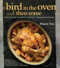 A Bird in the Oven and Then Some: 20 Ways to Roast the Perfect Chicken-ExLibrary