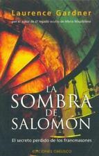La Sombra De Salomon/ the Shadow of Solomon: El Secreto Perdido De Los Francmas