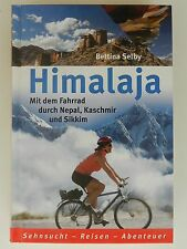 Bettina Selby Himalaja Mit dem Fahrrad durch Nepal Kaschmir Sikkim Buch