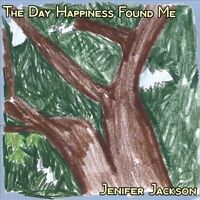 The Day Happiness Found Me by Jenifer Jackson (CD, 2011, Sleeve)
